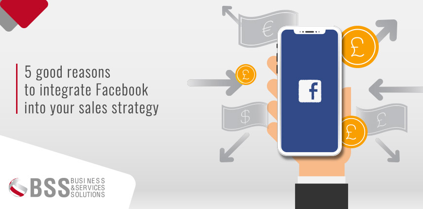 5 good reasons to integrate Facebook into your sales strategy