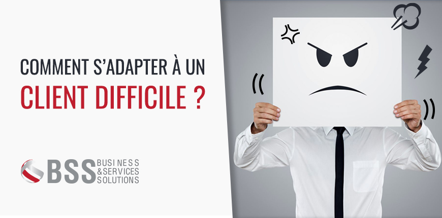Comment s'adapter à un client difficile ?