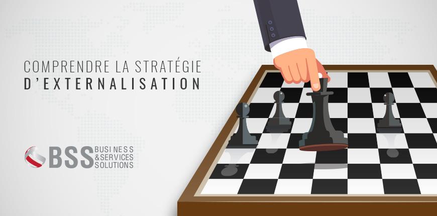 Comprendre la stratégie d'externalisation en 5 minutes
