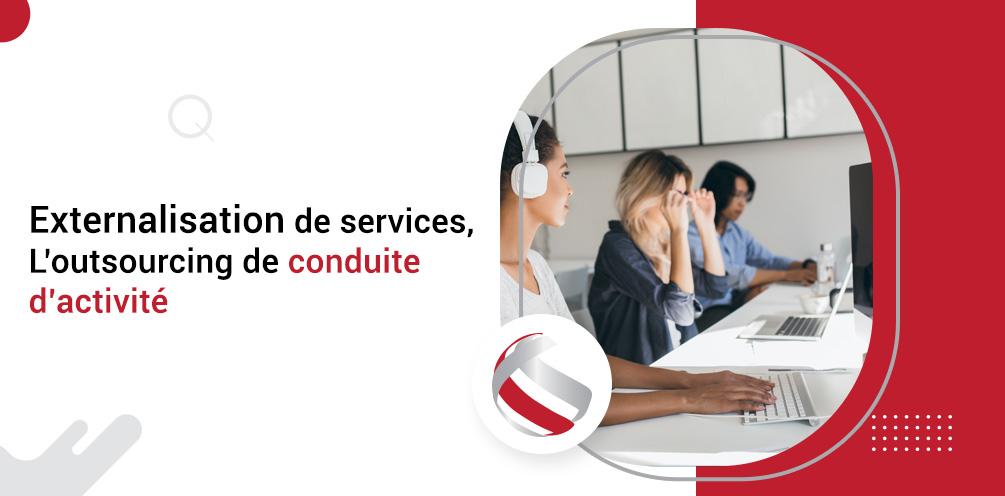 Externalisation de services, L'outsourcing de conduite d'activité